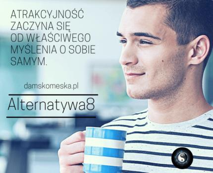 #Alternatywa8 – Czy można być atrakcyjnym bez wyglądu i pieniędzy?